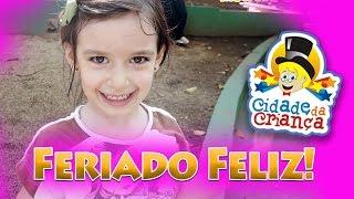 Feriado Feliz na Cidade da Criança com Sarinha