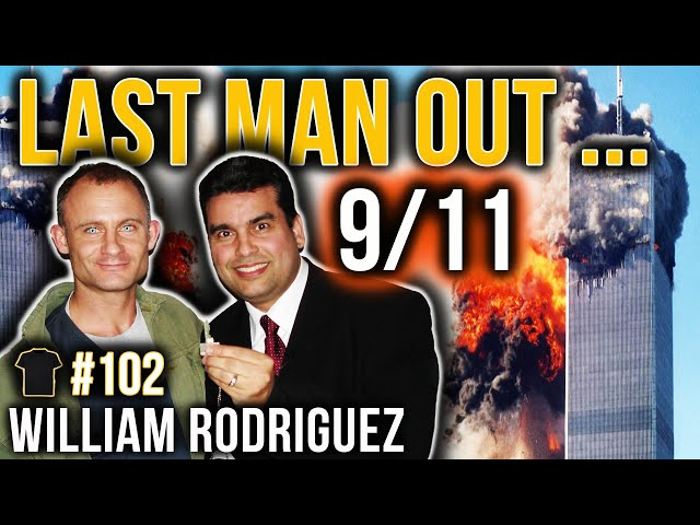 Last Man Out | William Rodriguez | A 9/11 Memorial Special | Bought The T-Shirt Podcast
