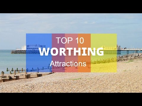 Top 10. Best Tourist Attractions in Worthing - England