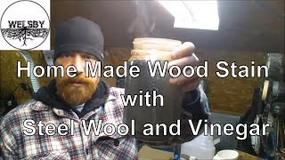 Home Made Wood Stain with Steel Wool and Vinegar