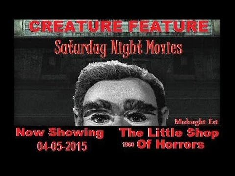 Creature Feature Saturday Night Horror Movie now showing Little Shop Of Horrors