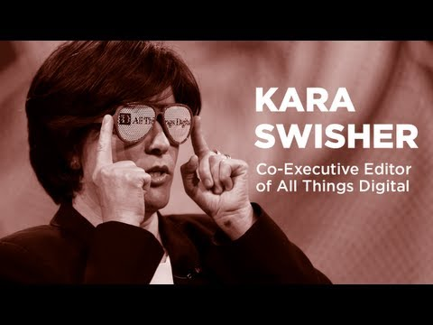 - Startups - Kara Swisher - Co-Executive Editor of All Things Digital