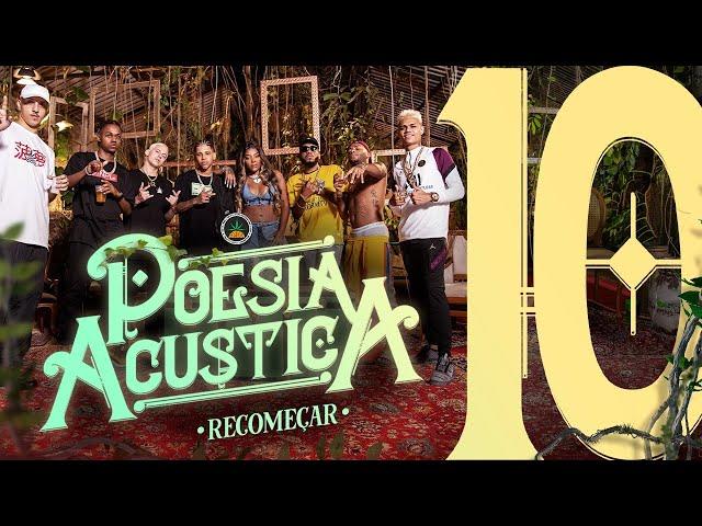 Poesia Acústica #10 -Recomeçar -Mc Cabelinho, Orochi, JayA Luuck, Pk, Black, Delacruz, Bk', Ludmilla