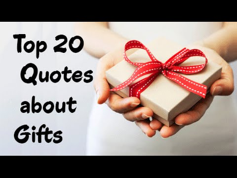 Top 20 Quotes About Gifts Sayings About Giving Presents Youtube