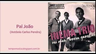 Pai João (Antonio Carlos Pereira) pelo Inema Trio