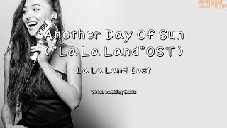 "Another Day Of Sun (""La La Land""OST) - La La Land Cast (Instrumental & Lyrics) Resimi"