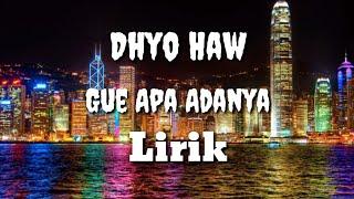 Dhyo Haw - Gue apa adanya lirik
