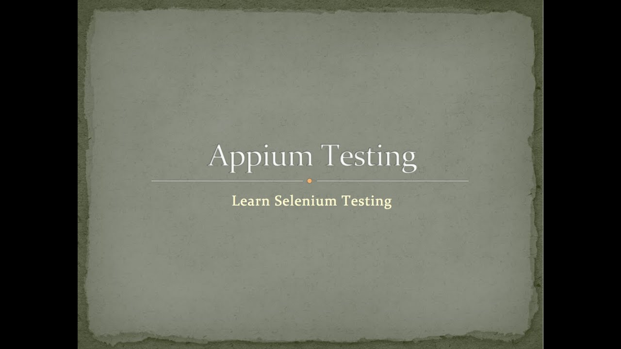 App Testing using Appium and WebDriver – Code & QA