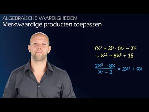 Algebraïsche vaardigheden - Merkwaardige producten toepassen