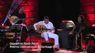 "Zorba le grec "" Concert de Riadh Fehri au Festival International de Carthage 2014"