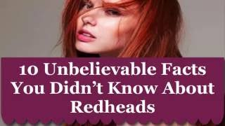 10 Unbelievable Facts You Didn't Know About Redheads