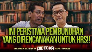INI PERISTIWA PEMBUNUHAN YANG DIRENCANAKAN UNTUK HRS!! | MARWAN BATUBARA DICECAR REFLY HARUN