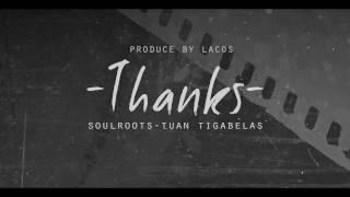 Soulroots _ Thanks Ft. Tuan Tigabelas   Lyric Video
