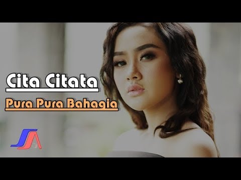 Pura Pura Bahagia Cita Citata (Official Music Video)
