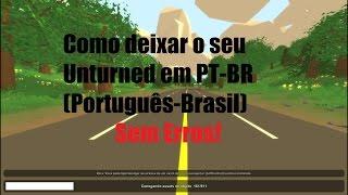 Como colocar o Unturned em Português-Do-Brasil!