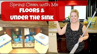 Spring Clean With Me - Floors and Under the Sink!