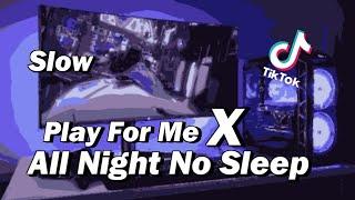 Dj Old All Night No Sleep X Play For Me || slow bass || Viral tiktok 2021