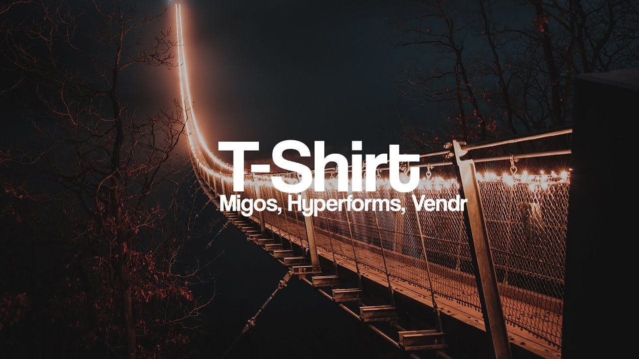 Download Migos - T-Shirt [Bass Boosted] (Hyperforms x Vendr Remix)