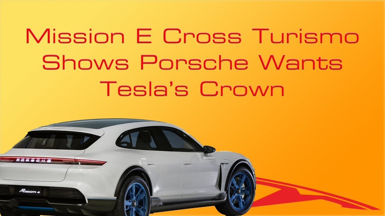 Mission E Cross Turismo Shows Porsche Wants Tesla S Crown