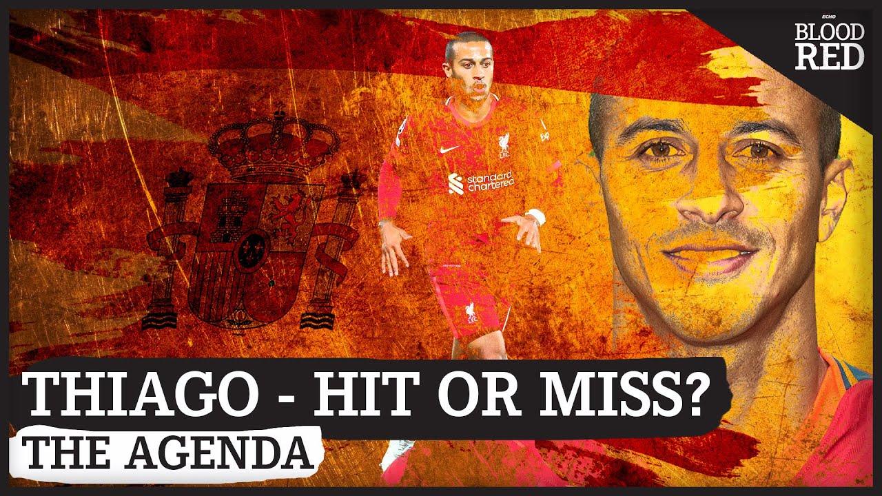 The Agenda: Thiago Alcantara - Liverpool Transfer Hit or Miss? | One Year On