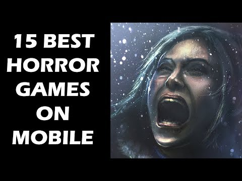 15 Best Horror Games On Mobile You Absolutely Need To Play