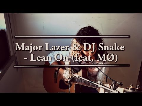 Major Lazer & DJ Snake - Lean On (Adriana Mendes Acoustic Cover)
