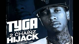 Tyga - Hijack (Ft. 2 Chainz)