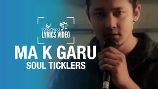 Ma K Garu - Soul Ticklers - Lyrics Video   Nepali Rock Pop Song