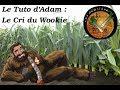 Capture de la vidéo [Vismaviedenegi] Le Tuto D'adam : Le Cri Du Wookie