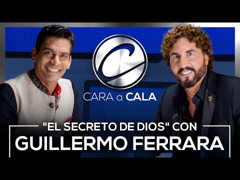 "Cara a Cala - ""El secreto de Dios"" por Guillermo Ferrara"