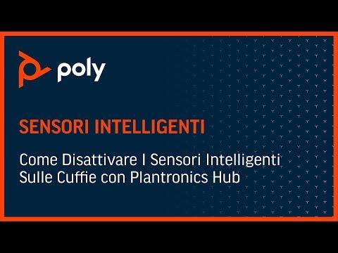 Come Disattivare I Sensori Intelligenti Sulle Cuffie con Plantronics Hub