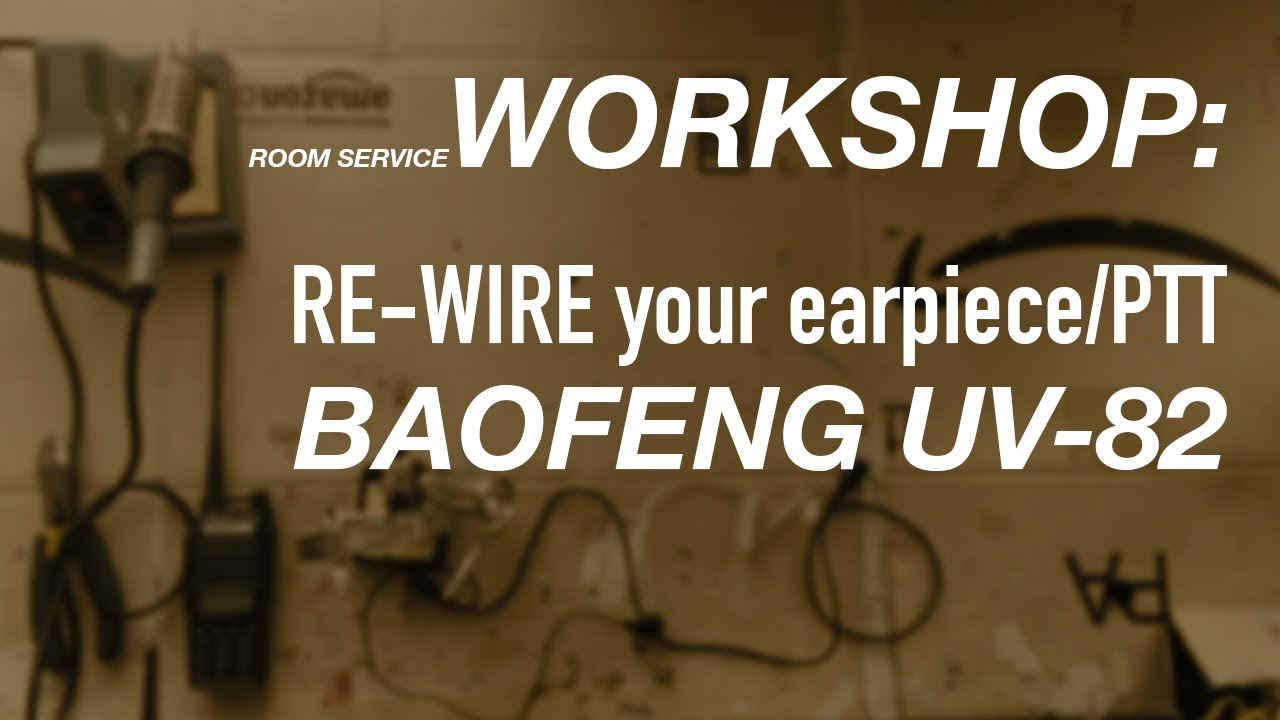 Rsa Workshop  How To Re-wire Your Earpiece  Ptt For The Baofeng Uv-82