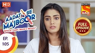 Aadat Se Majboor - Ep 105 - Last Episode - 26th February, 2018
