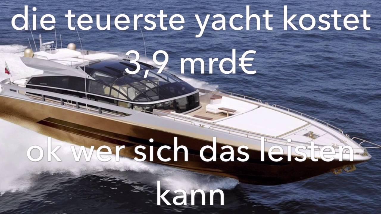 Teuerste yacht der welt  Die teuersten dinge der welt - YouTube