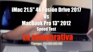 iMac 4K Fusion Drive 2017 Vs. MacBook Pro Mid 2012 - Speed Test