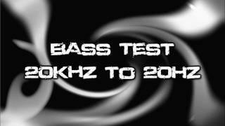 Bass Test - 20Khz to 20Hz