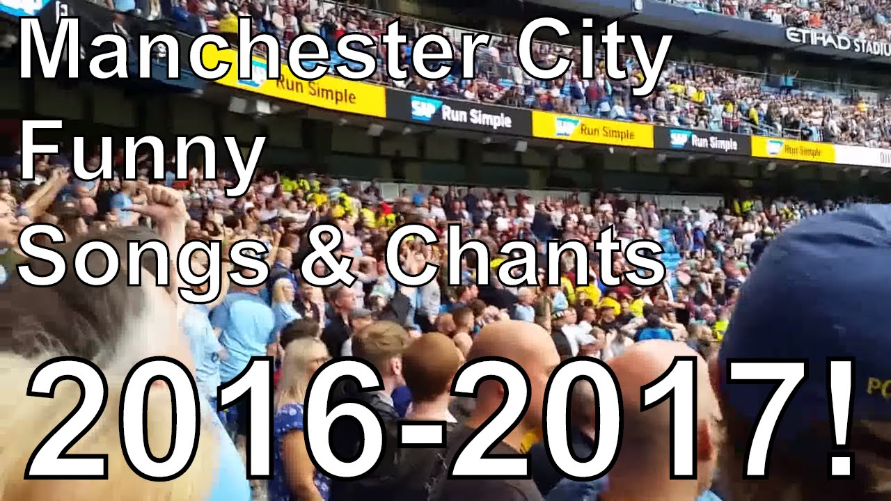 Man City Funny: Manchester City Funny Songs & Chants 2016-2017!