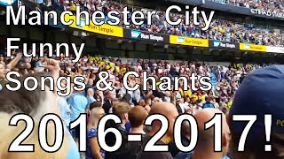 Manchester city funny songs & chants 2016-2017!