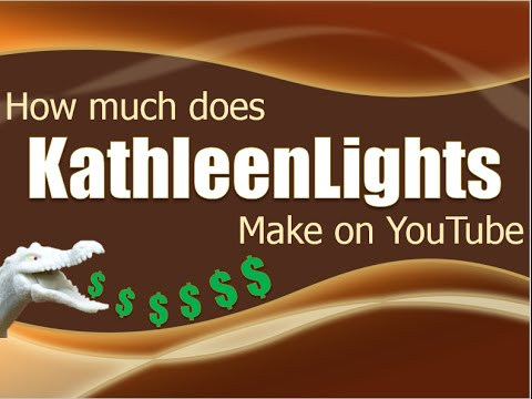 How much money does KathleenLights make on YouTube 2014 thumbnail