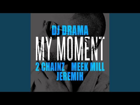 My Moment feat 2 Chainz, Meek Mill and Jeremih