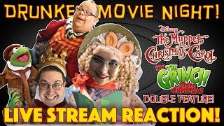 DRUNKEN MOVIE NIGHT! The Muppet Christmas Carol & How The Grinch Stole Christmas - LIVE REACTION!