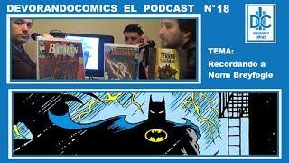 Devorando Cómics - Podcast, Capítulo 18: Recordando a Norm Breyfogle