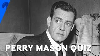 Perry Mason - QUIZ: How Well Do You Know Perry Mason?