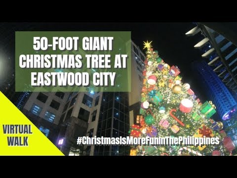 | Virtual Walk | GIANT CHRISTMAS TREE AT EASTWOOD CITY (Quezon City, Philippines)