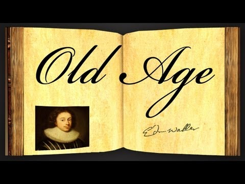 Old Age by Edmund Waller - Poetry Reading
