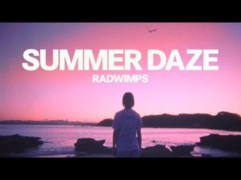 RADWIMPS - SUMMER DAZE [Official Music Video]