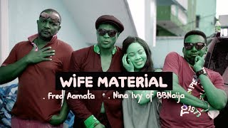 WIFE MATERIAL 1 Ft Nina BBNaija amp Fred Amata