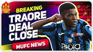 Sancho Deal Alive! Traore Transfer Close! Man Utd Transfer News