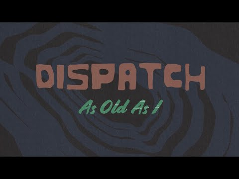 """Dispatch - """"As Old As I"""" [Official Video]"""