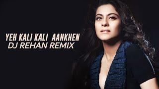 Ye Kali Kali Aankhen (Remix) | Dj Rehan | Pinky studio 2018